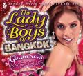 The Lady Boys of Bangkok: Glamorous Amorous Tour